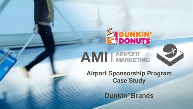 Airport Sponsorship Program Case Study Dunkin' Brands