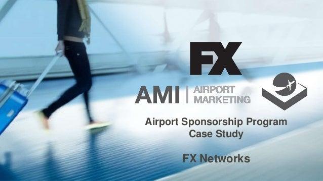 Airport Sponsorship Program Case Study FX Networks