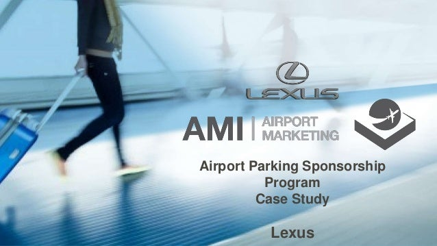 Airport Parking Sponsorship Program Case Study Lexus
