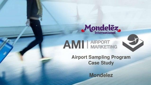 Airport Sampling Program Case Study Mondelez