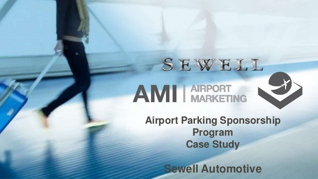 Airport Parking Sponsorship Program Case Study Sewell Automotive