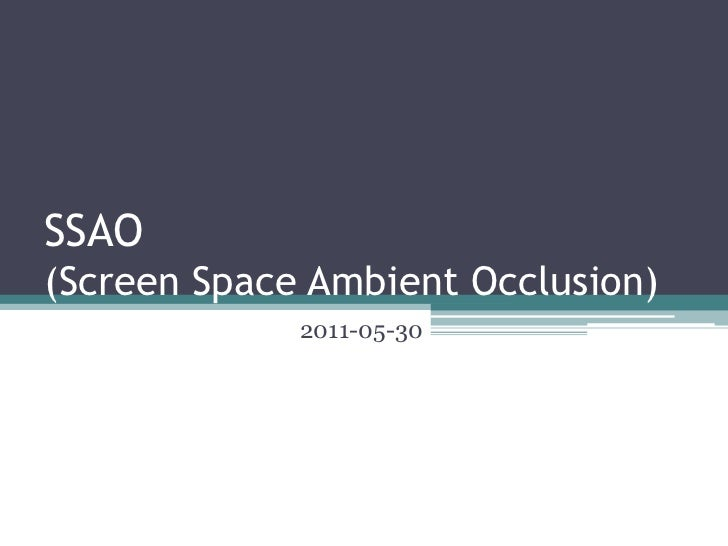 SSAO(Screen Space Ambient Occlusion)<br />2011-05-30<br />