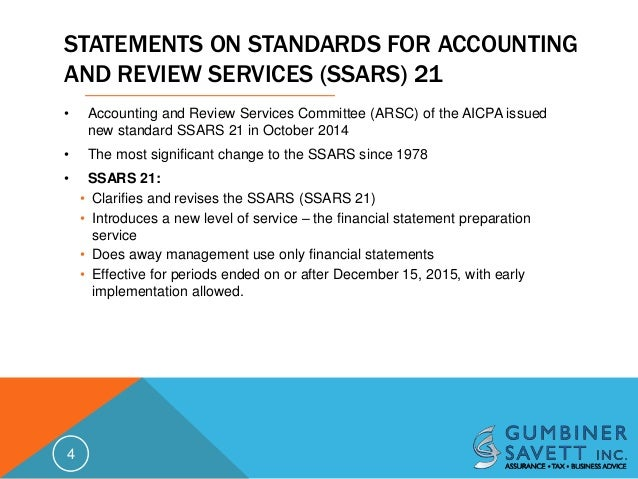 standards for accounting and review services Standards for accounting and review services: clarification and recodification  was issued in october 2014 ssars no 21 represents the aicpa's accounting .