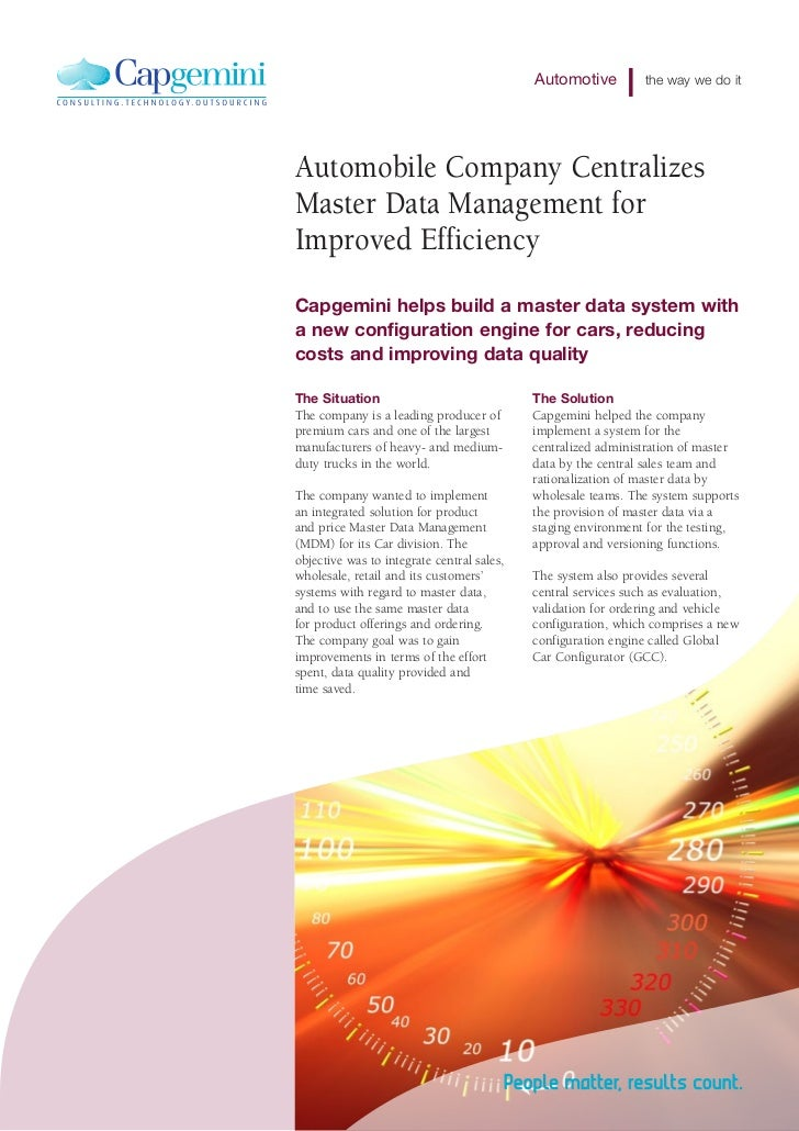 Automotive         the way we do itAutomobile Company CentralizesMaster Data Management forImproved EfficiencyCapgemini he...