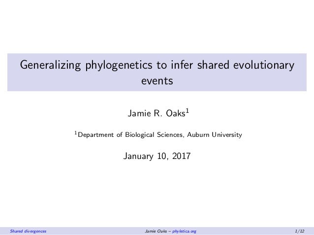 Generalizing phylogenetics to infer shared evolutionary events Jamie R. Oaks1 1Department of Biological Sciences, Auburn U...