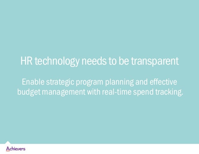 HRtechnologyneedstobetransparent Enable strategic program planning and effective budget management with real-time spend tr...