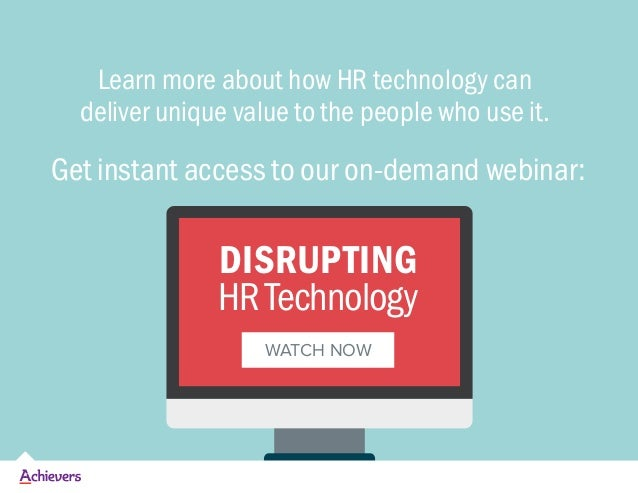 Learn more about how HR technology can deliver unique value to the people who use it. Get instant access to our on-demand ...
