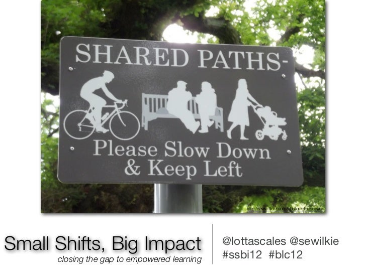 http://www.flickr.com/photos/ell-r-brown/Small Shifts, Big Impact                      @lottascales @sewilkie              ...
