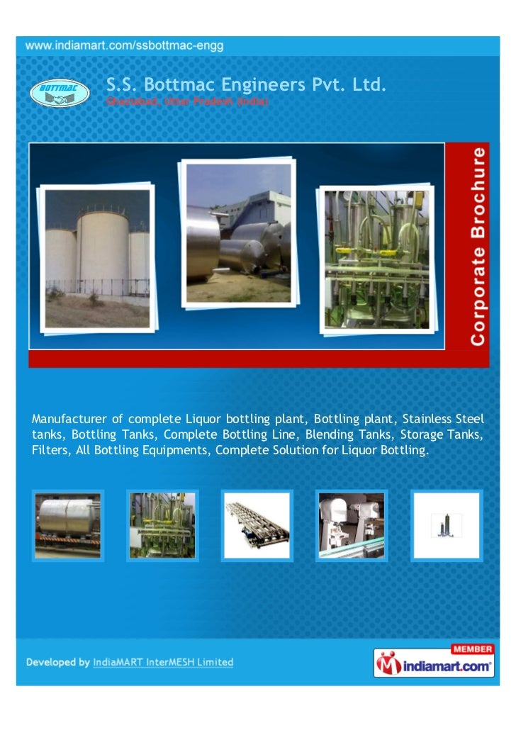 S.S. Bottmac Engineers Pvt. Ltd.            Ghaziabad, Uttar Pradesh (India)Manufacturer of complete Liquor bottling plant...