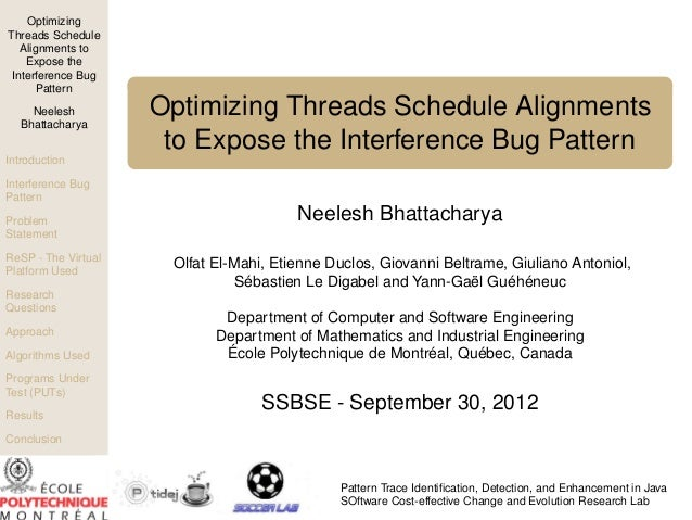 Optimizing Threads Schedule Alignments to Expose the Interference Bug Pattern Neelesh Bhattacharya  Optimizing Threads Sch...