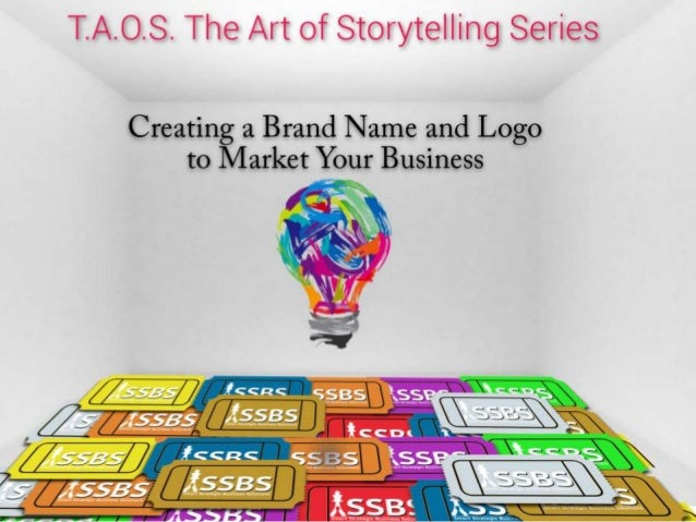 Brand Name/ Logo •Include your Story! •Brand Name and Logo Consistency •Simplicity •Distinctiveness •Likability •Internet ...