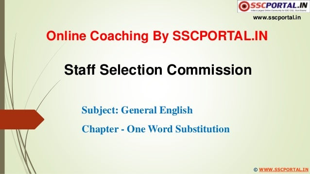 www.sscportal.in © WWW.SSCPORTAL.IN Online Coaching By SSCPORTAL.IN Staff Selection Commission Subject: General English Ch...