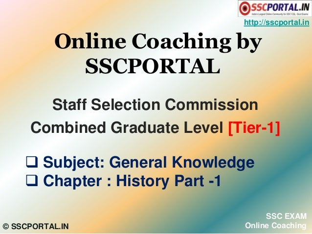 http://sscportal.in  Online Coaching by SSCPORTAL Staff Selection Commission Combined Graduate Level [Tier-1]  Subject: G...