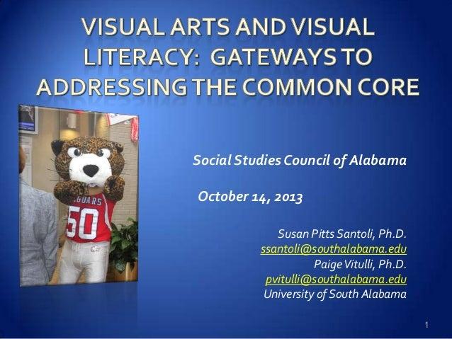 Social Studies Council of Alabama October 14, 2013 Susan Pitts Santoli, Ph.D. ssantoli@southalabama.edu PaigeVitulli, Ph.D...