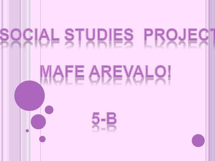 socIALStudiesproject<br />Mafe arevalo!<br />5-B<br />