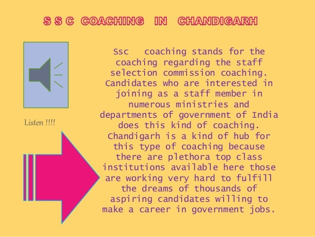 Ssc coaching stands for the coaching regarding the staff selection commission coaching. Candidates who are interested in j...