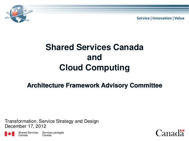 Shared Services Canada                           and                     Cloud Computing          Architecture Framework A...