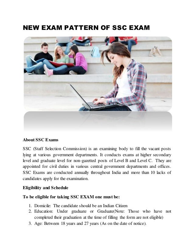 ssc undergraduate level exam 2013 Ssc conducts the combined graduate level examination or the cgl in 2 phases, tier 1 and tier 2 only the candidates who qualify in tier 1 of the examination can appear for the tier 2 only the candidates who qualify in tier 1 of the examination can appear for the tier 2.