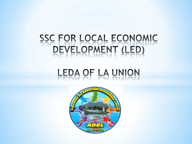 Definition ILO: Local Economic Development is a strategy for employment promotion through micro and small enterprise devel...