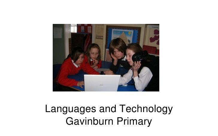 Languages and Technology     Gavinburn Primary