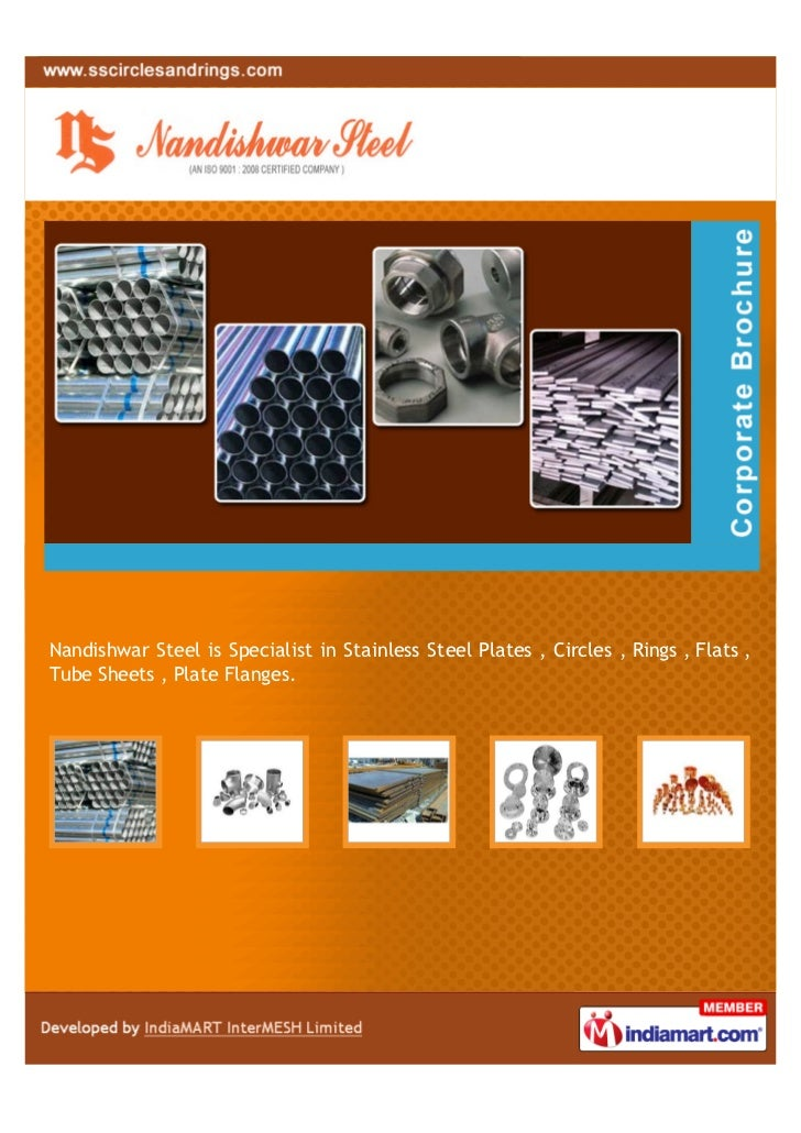 Nandishwar Steel is Specialist in Stainless Steel Plates , Circles , Rings , Flats ,Tube Sheets , Plate Flanges.