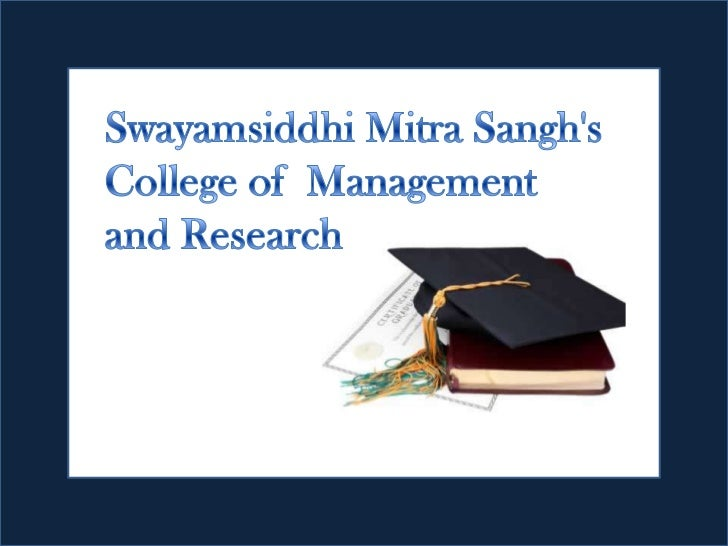 Swayam Siddhi College OfManagement &Research(SSCMR) was formedunder the aegis of Swayam SiddhiMitra Sangh, an EducationalT...