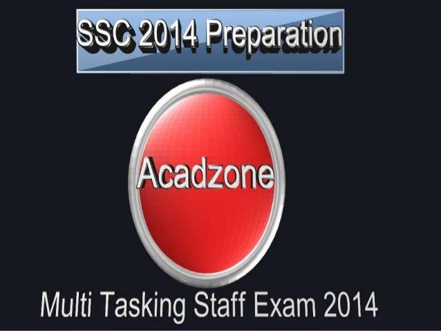 Multi tasking staff examination 2014 • Staff Selection Commission has announced the SSC Multi tasking staff examination 20...