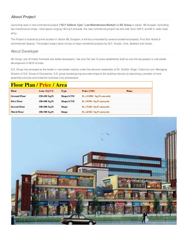 "About Project Launching soon a new commercial project (""DLF Galleria Type"" Low Maintenance Market) by SS Group in sector -..."