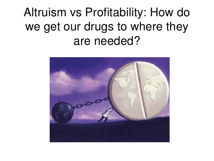 Altruism vs Profitability: How do we get our drugs to where they are needed?<br />