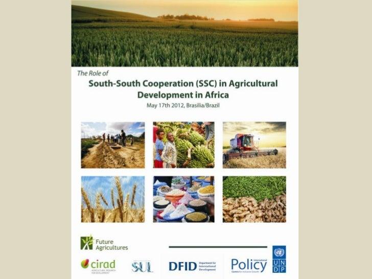 Papel da Cooperação Sul-Sul noDesenvolvimento Agrícola na África:    Oportunidades e Desafios          Seminário IPC-UNDP