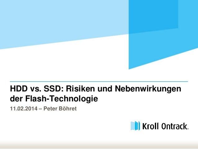 HDD vs. SSD: Risiken und Nebenwirkungen der Flash-Technologie 11.02.2014 – Peter Böhret