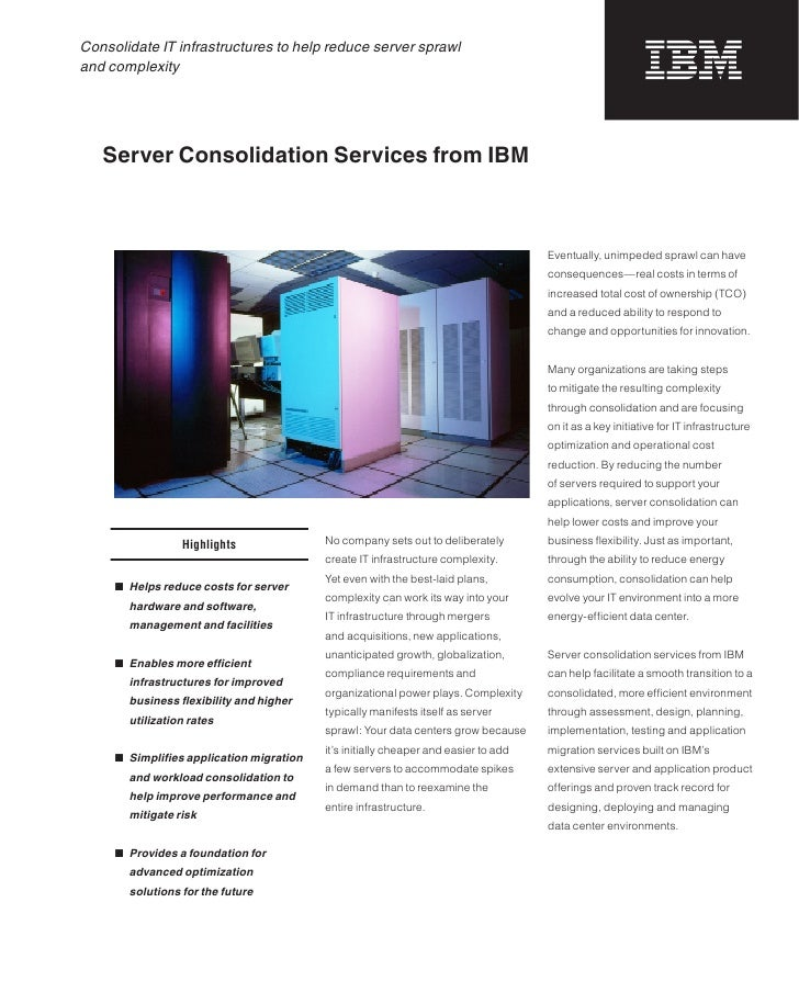 Consolidate IT infrastructures to help reduce server sprawland complexity   Server Consolidation Services from IBM        ...