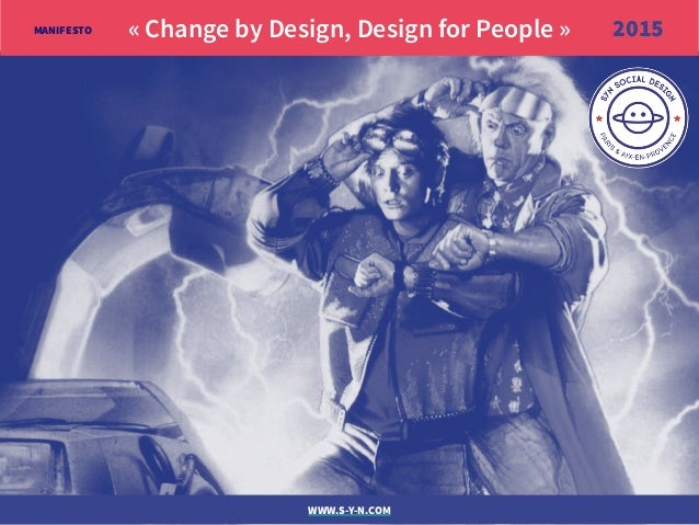 « Change by Design, Design for People » WWW.S-Y-N.COM MANIFESTO 2015