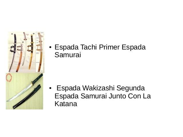 ● Espada Tachi Primer Espada Samurai ● Espada Wakizashi Segunda Espada Samurai Junto Con La Katana