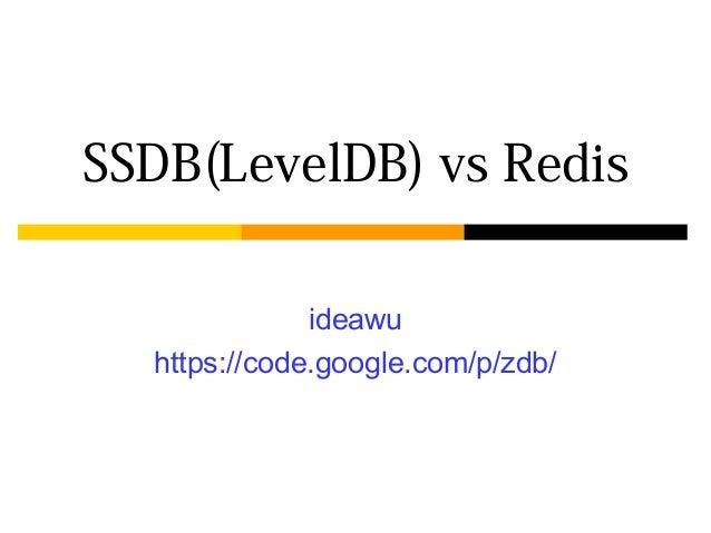 SSDB(LevelDB) vs Redis              ideawu  https://code.google.com/p/zdb/