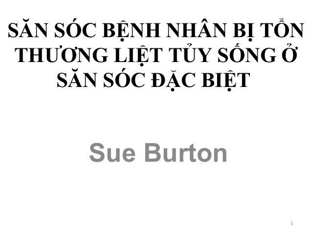 SĂN SÓC BỆNH NHÂN BỊ TỔN THƯƠNG LIỆT TỦY SỐNG Ở SĂN SÓC ĐẶC BIỆT  Sue Burton 1