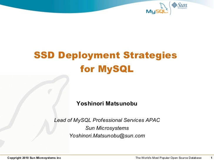 SSD Deployment Strategies                          for MySQL                                         Yoshinori Matsunobu  ...