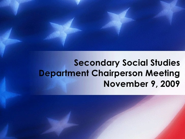 Secondary Social Studies Department Chairperson Meeting November 9, 2009