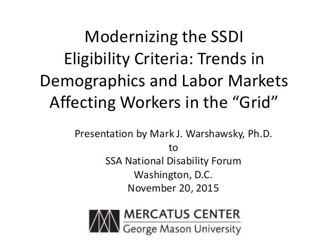 "Modernizing the SSDI Eligibility Criteria: Trends in Demographics and Labor Markets Affecting Workers in the ""Grid"" Presen..."