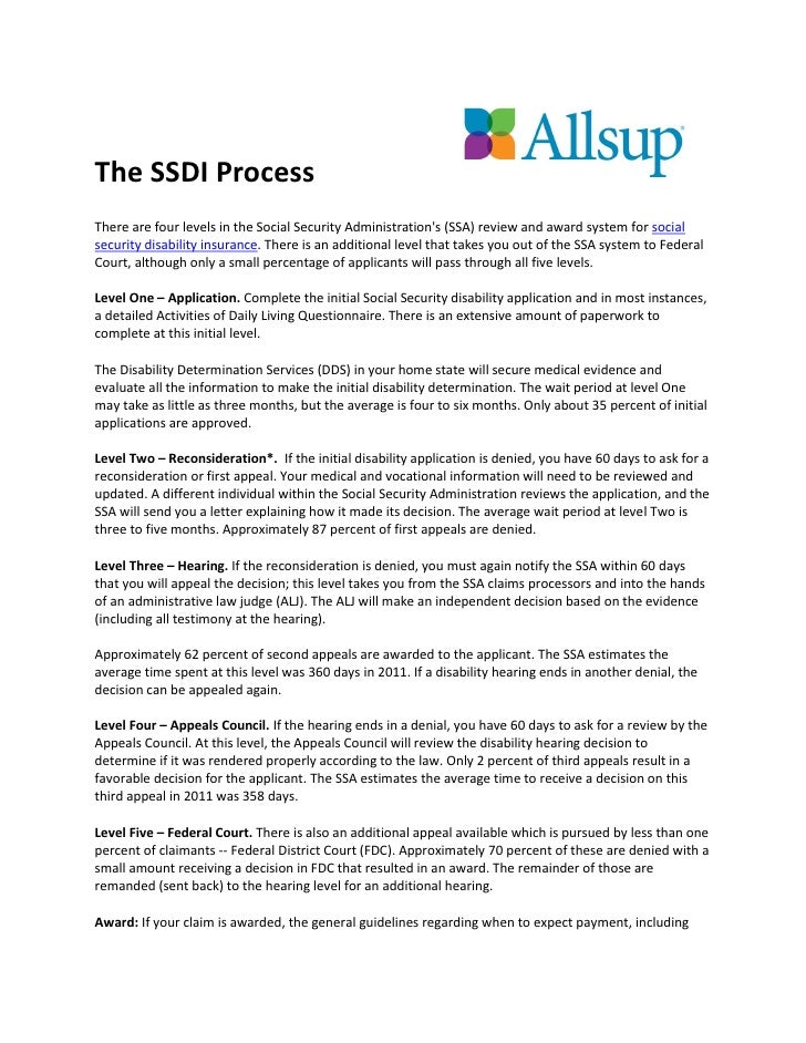 The SSDI ProcessThere are four levels in the Social Security Administrations (SSA) review and award system for socialsecur...