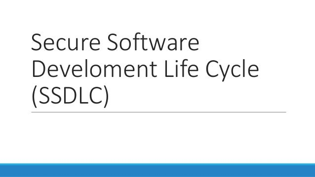 Secure Software Develoment Life Cycle (SSDLC)