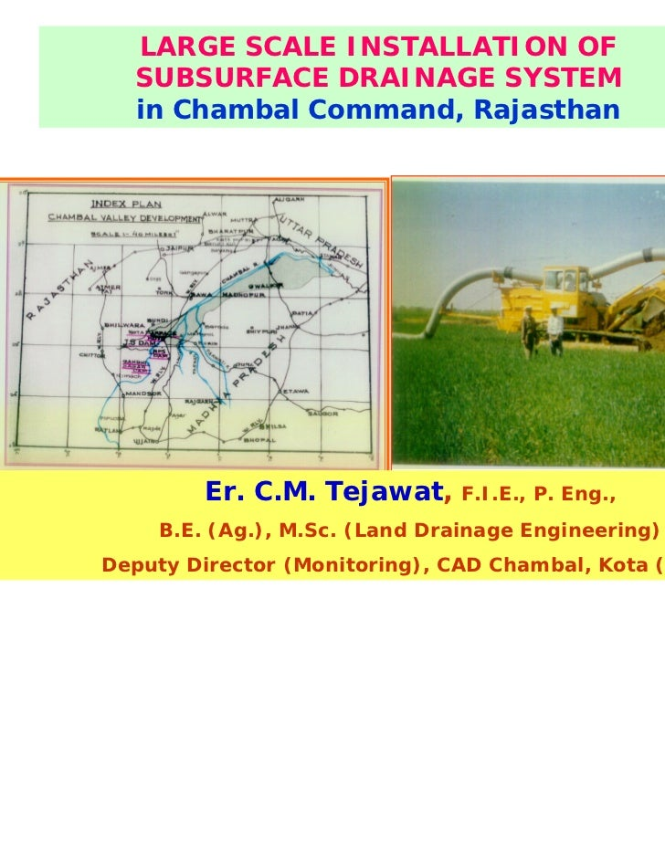 LARGE SCALE INSTALLATION OF  SUBSURFACE DRAINAGE SYSTEM  in Chambal Command, Rajasthan         Er. C.M. Tejawat,      F.I....