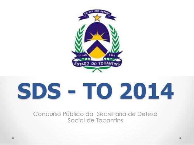 SDS - TO 2014  Concurso Público da Secretaria de Defesa  Social de Tocantins