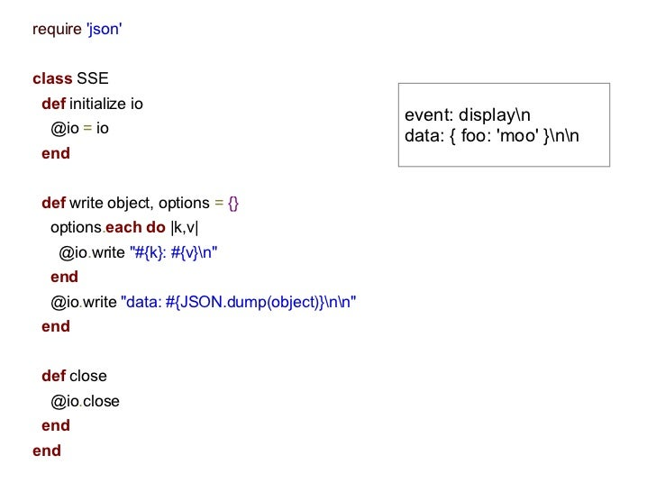 require jsonclass SSE def initialize io                                               event: displayn  @io = io           ...