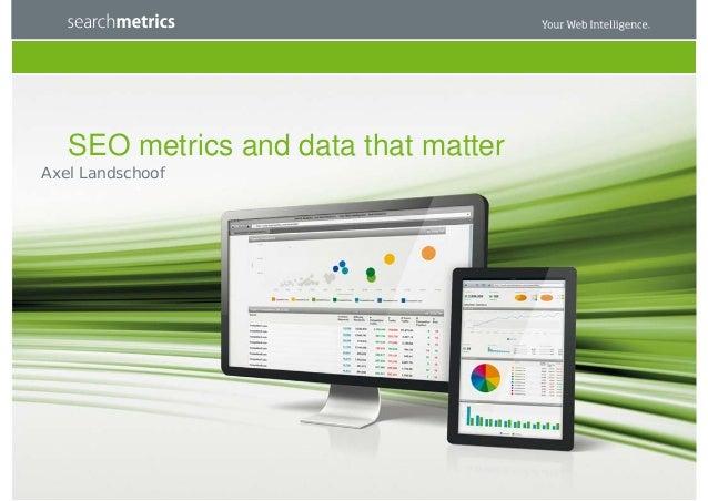 SEO metrics and data that matterAxel Landschoof