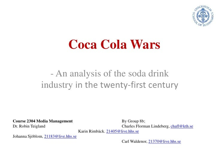 Coca Cola Wars<br />- An analysis of the soda drink industry in the twenty-first century<br />Course 2304 Media Management...