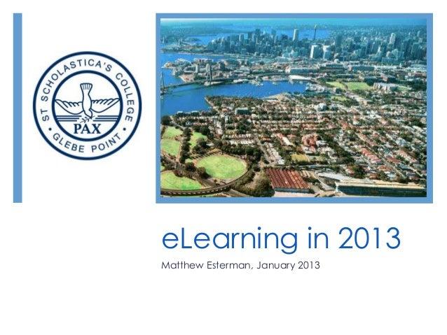 eLearning in 2013Matthew Esterman, January 2013