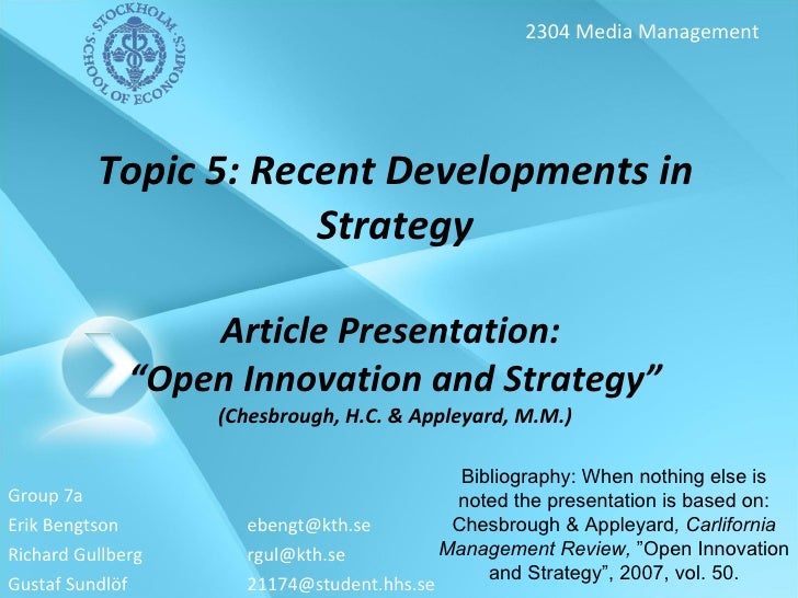 """Topic 5: Recent Developments in Strategy Article Presentation:  """"Open Innovation and Strategy"""" (Chesbrough, H.C. & Appleya..."""