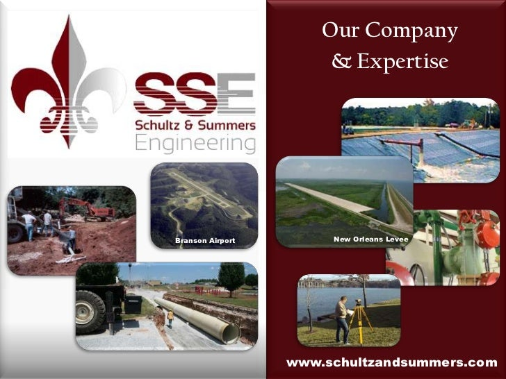 Our Company & Expertise<br />New Orleans Levee<br />Branson Airport<br />www.schultzandsummers.com<br />