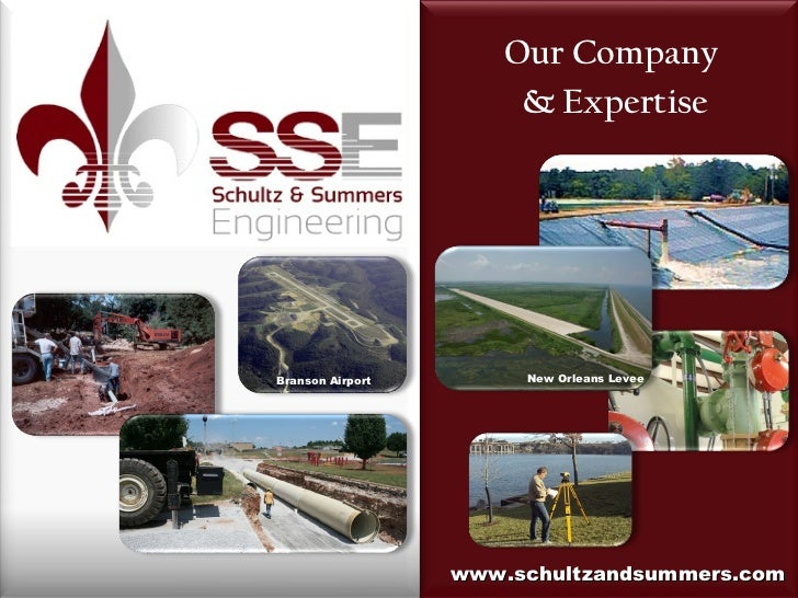 www.schultzandsummers.com Our Company  & Expertise New Orleans Levee Branson Airport